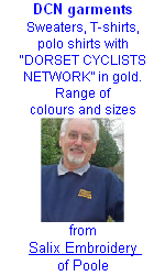 "DCN garments Sweaters, T-shirts,  polo shirts with  ""DORSET CYCLISTS NETWORK"" in gold. Range of  colours and sizes  from Salix Embroidery  of Poole"
